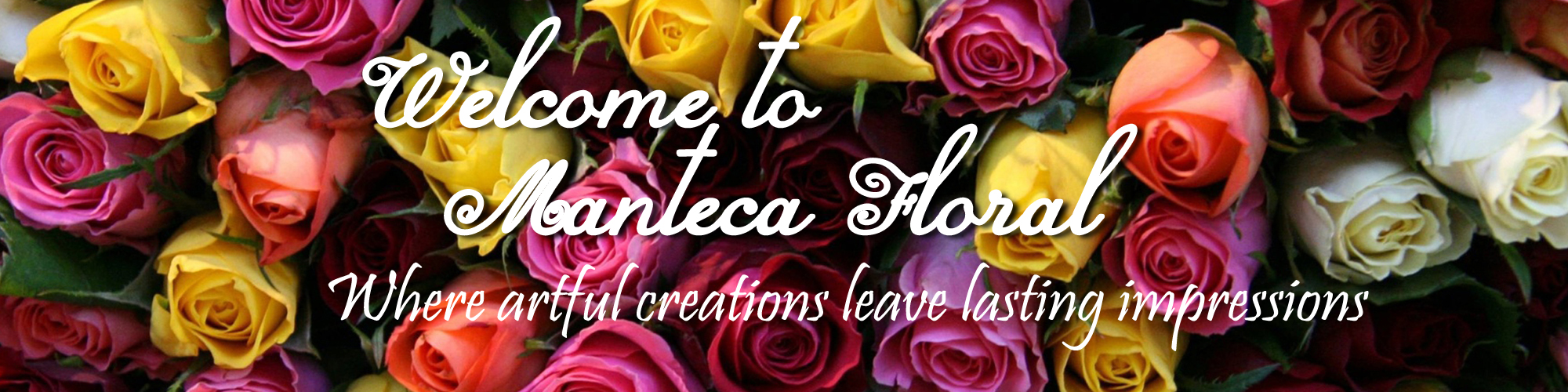 Order flowers from Manteca Floral.